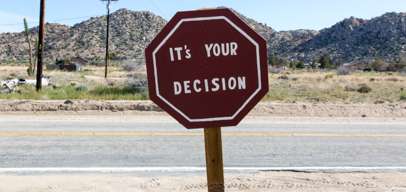 It's your decision sign